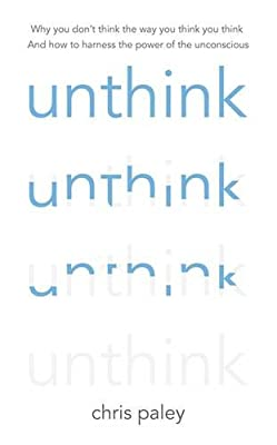 Unthink: And How to Harness the Power of Your Unconscious.pdf