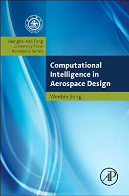 Computational Intelligence in Aerospace Engineering: Shanghai Jiao Tong University Press Aerospace Series.pdf