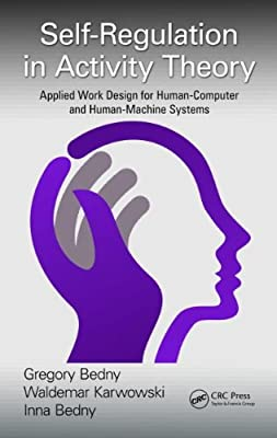 Self-Regulation in Activity Theory: Applied Work Design for Human-Computer and Human-Machine Systems.pdf