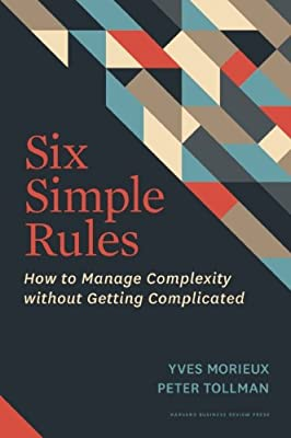 Six Simple Rules: How to Manage Complexity Without Getting Complicated.pdf