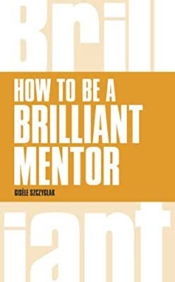 How to be a Brilliant Mentor.pdf