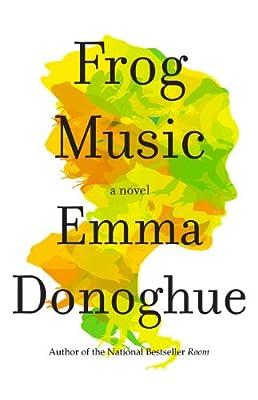 Frog Music: A Novel.pdf
