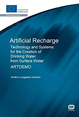 Artificial Recharge: Technology and Systems for the Creation of Drinking Water from Surface Water: ARTDEMO.pdf