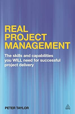 Real Project Management: The Skills and Capabilities You Will Need for Successful Project Delivery.pdf