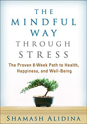 The Mindful Way Through Stress: The Proven 8-Week Path to Health, Happiness, and Well-Being.pdf
