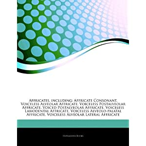 Articles on Affricates, Including: Affricate Conso