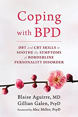 Coping with BPD: DBT and CBT Skills to Soothe the Symptoms of Borderline Personality Disorder.pdf
