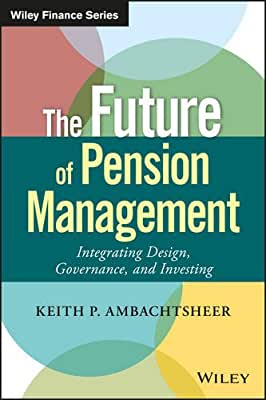 The Future of Pension Management: Integrating Design, Governance, and Investing.pdf