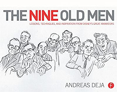 The Nine Old Men: Lessons, Techniques, and Inspiration from Disney's Greatest Animators.pdf