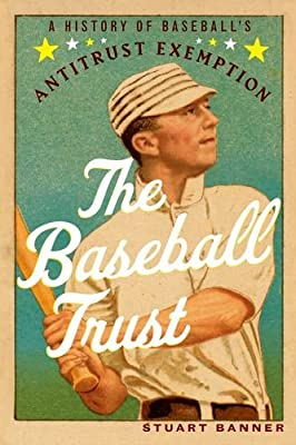 The Baseball Trust: A History of Baseball's Antitrust Exemption.pdf