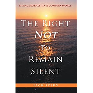The Right Not to Remain Silent: Living Morally i