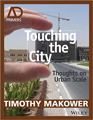 Touching the City: Thoughts on Urban Scale - AD Primer.pdf