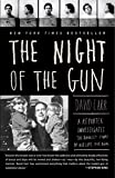 Book cover image for The Night of the Gun: A reporter investigates the darkest story of his life. His own.