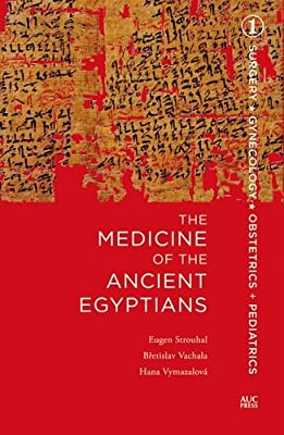 The Medicine of the Ancient Egyptians: 1: Surgery, Gynecology, Obstetrics, and Pediatrics.pdf