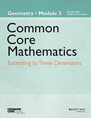 Common Core Mathematics, A Story of Functions: Geometry, Module 3: Extending to Three Dimensions.pdf