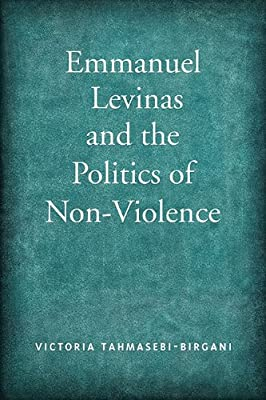 Emmanuel Levinas and the Politics of Non-violence: Levinas on Politics and  Violence.pdf