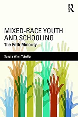 Mixed-Race Youth and Schooling: The Fifth Minority.pdf