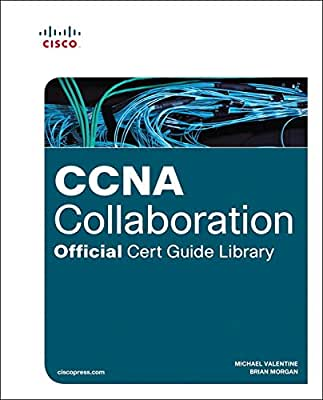 CCNA Collaboration Official Cert Guide Library.pdf