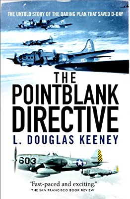 The Pointblank Directive: The Untold Story of the Daring Plan that Saved D-Day.pdf