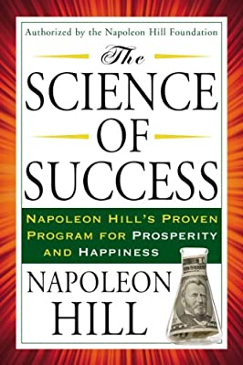 The Science of Success: Napoleon Hill's Proven Program for Prosperity and Happiness.pdf