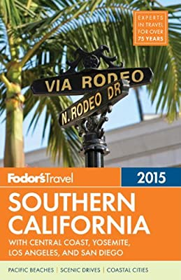 Fodor's Southern California 2015: with Central Coast, Yosemite, Los Angeles, San Diego.pdf