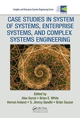 Case Studies in System of Systems, Enterprise Systems, and Complex Systems Engineering.pdf