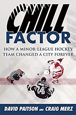 Chill Factor: How a Minor-League Hockey Team Changed a City Forever.pdf
