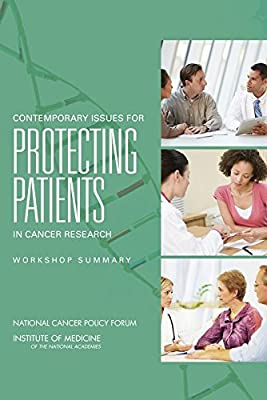 Contemporary Issues for Protecting Patients in Cancer Research: Workshop Summary.pdf