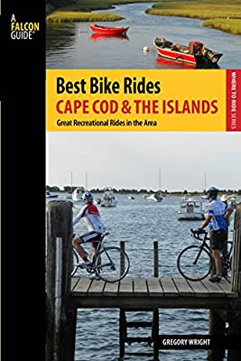 Best Bike Rides Cape Cod and the Islands: The Greatest Recreational Rides in the Area.pdf