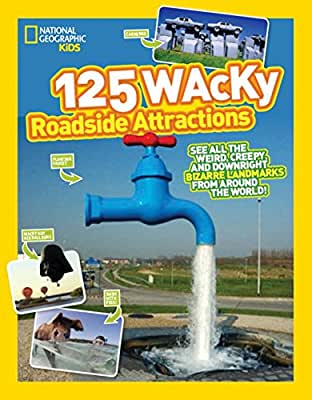 125 Wacky Roadside Attractions: See All the Weird, Wonderful, and Downright Bizarre Landmarks From Around the....pdf